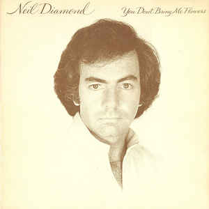 Neil Diamond ‎– You Don't Bring Me Flowers  (1978)