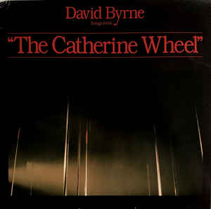 "David Byrne ‎– Songs From ""The Catherine Wheel""  (1981)"