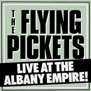 The Flying Pickets ‎– Live At The Albany Empire!  (1982)