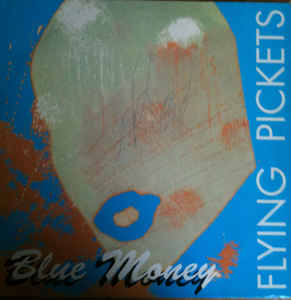 Flying Pickets ‎– Blue Money  (1990)