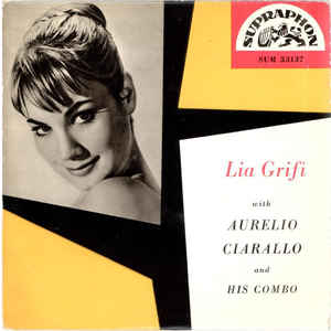 Lia Grifi With Aurelio Ciarallo and His Combo* ‎– E'Vero / E'Mezzanotte