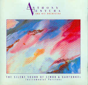 Anthony Ventura And His Orchestra* ‎– The Silent Sound Of Simon & Garfunkel - Instrumental Versions  (1994)