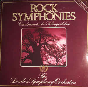 The London Symphony Orchestra And The Royal Choral Society ‎– Rock Symphonies - Ein Dramatisches Klangerlebnis  (1980)