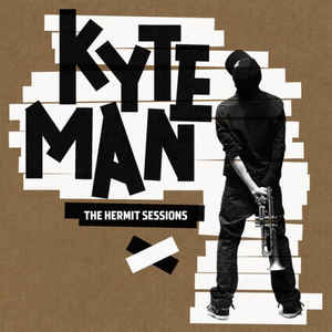 Kyteman ‎– The Hermit Sessions  (2009)