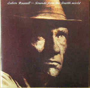 Calvin Russell ‎– Sounds From The Fourth World