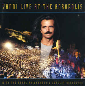 Yanni With The Royal Philharmonic Concert Orchestra ‎– Live At The Acropolis  (1994)