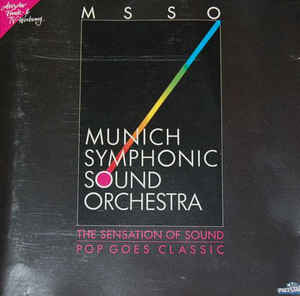 Munich Symphonic Sound Orchestra ‎– The Sensation Of Sound - Pop Goes Classic  (1988)