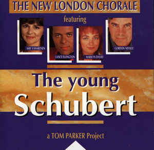 The New London Chorale* ‎– The Young Schubert  (1992)