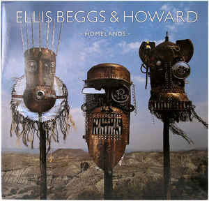 Ellis Beggs & Howard ‎– Homelands  (1988)