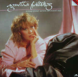 Agnetha Fältskog ‎– Wrap Your Arms Around Me  (1983)