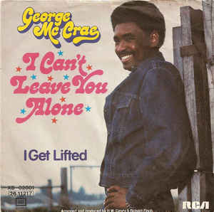 George Mc Crae ‎– I Can't Leave You Alone  (1974)