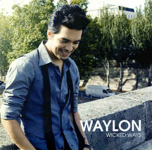 Waylon ‎– Wicked Ways  (2009)