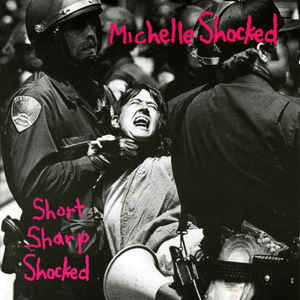 Michelle Shocked ‎– Short Sharp Shocked  (1988)