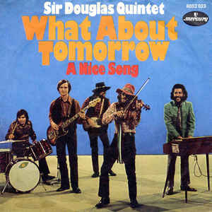 Sir Douglas Quintet ‎– What About Tomorrow  (1970)