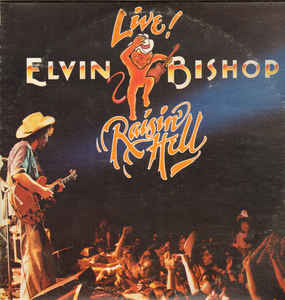 Elvin Bishop ‎– Raisin' Hell  (1977)