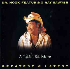 Dr. Hook Featuring Ray Sawyer ‎– A Little Bit More  (1995)