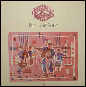 Bob Hall & Dave Peabody ‎– Roll And Slide  (1984)