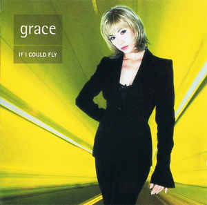 Grace ‎– If I Could Fly  (1996)