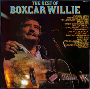 Boxcar Willie ‎– The Best Of Boxcar Willie  (1982)