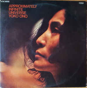 Yoko Ono With The Plastic Ono Band And Elephants Memory ‎– Approximately Infinite Universe  (1973)