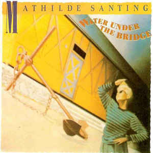 Mathilde Santing ‎– Water Under The Bridge  (1985)