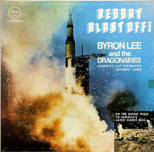 Byron Lee And The Dragonaires ‎– Reggay Blast Off!  (1969)