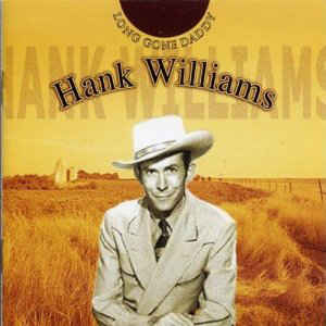 Hank Williams ‎– Long Gone Daddy  (2002)