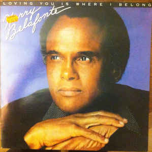 Harry Belafonte ‎– Loving You Is Where I Belong  (1981)