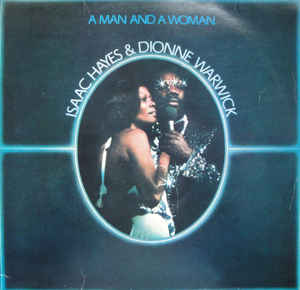 Isaac Hayes & Dionne Warwick ‎– A Man And A Woman  (1977)