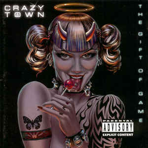 Crazy Town ‎– The Gift Of Game  (1999)