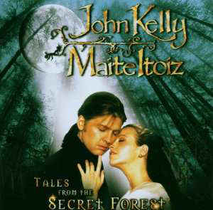 John Kelly & Maite Itoiz ‎– Tales From The Secret Forest  (2006)