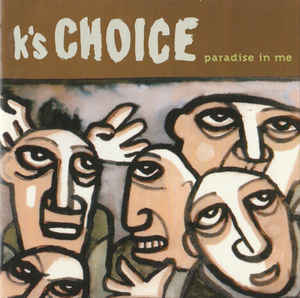 K's Choice ‎– Paradise In Me  (1995)