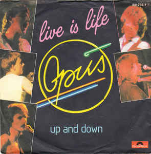 Opus ‎– Live Is Life  (1985)