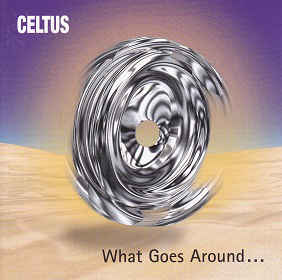 Celtus ‎– What Goes Around  (2001)
