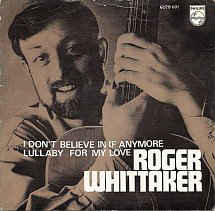 Roger Whittaker ‎– I Don't Believe In If Anymore / Lullaby For My Love  (1970)