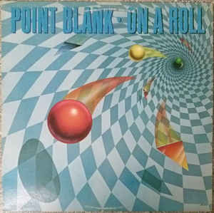 Point Blank ‎– On A Roll  (1982)