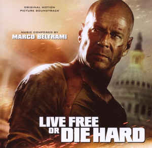 Marco Beltrami ‎– Live Free Or Die Hard (Original Motion Picture Soundtrack)  (2007)
