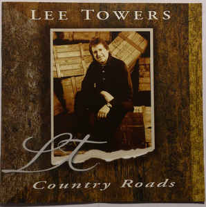 Lee Towers ‎– Country Roads  (1999)