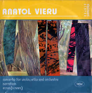 Anatol Vieru ‎– Concerto For Violin, Cello And Orchestra / Narration / Ecran (Screen)  (1984)