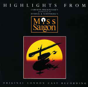 Boublil* & Schönberg* ‎– Highlights From Miss Saigon  (1990)