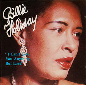 Billie Holiday ‎– I Can't Give You Anything But Love  (1988)