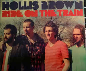 Hollis Brown ‎– Ride On The Train  (2013)