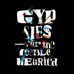 Gypsies ‎– For The Feeble Hearted  (2009)