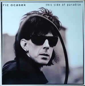 Ric Ocasek ‎– This Side Of Paradise  (1986)