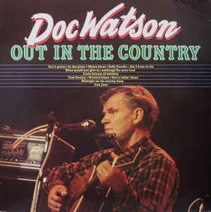 Doc Watson ‎– Out In The Country