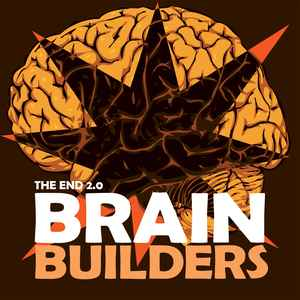 The End 2.0 ‎– Brainbuilders  (2008)