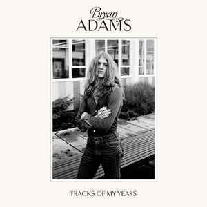 Bryan Adams ‎– Tracks Of My Years  (2014)