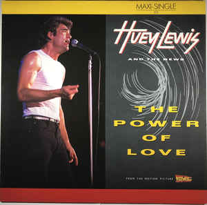 Huey Lewis And The News* ‎– The Power Of Love  (1985)