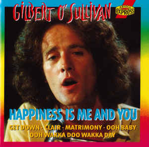 Gilbert O'Sullivan ‎– Happiness Is Me And You  (1993)