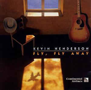 Kevin Henderson ‎– Fly, Fly Away